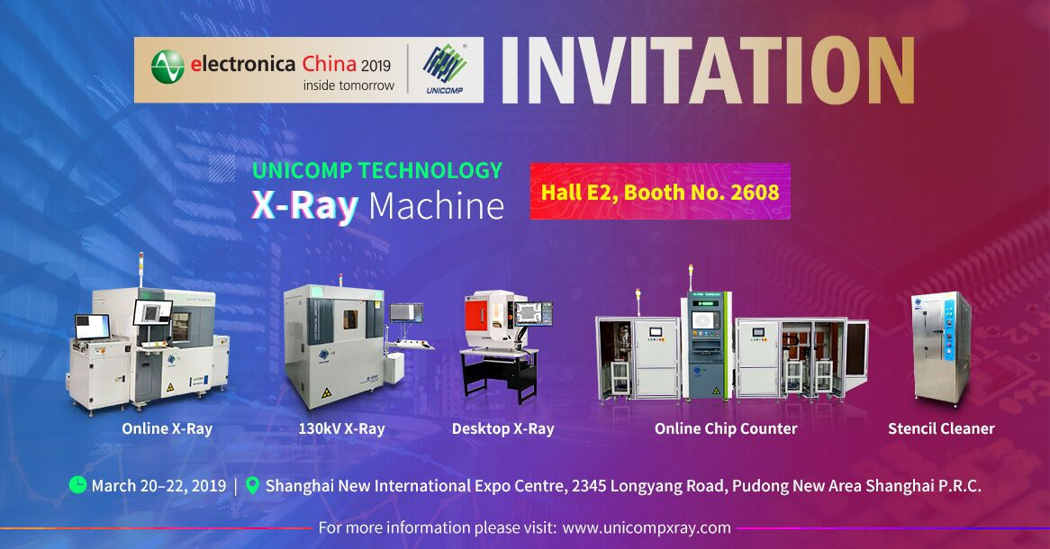 Electronica China 2019--Unicomp Technology Electronic X-ray Inspection Machine